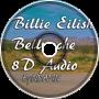 Bellyache - 8D Audio