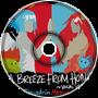 Phyrnna & Troisnyx - A Breeze From Home (Secskin Remix)