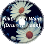 Niko - All I Want (Drum N' Bass Version)