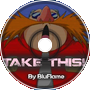 BluFlame - Take This!