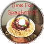 Time For Spaghetti
