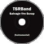 Salvage the Scrap [Instrumental]