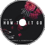 Tell Me How To Let Go (Acoustic Version)