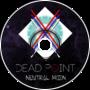 Dead Point - Neutral Moon