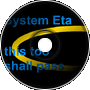 System Eta - This too shall pass