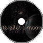 To Pilot A Moon