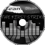 Team Shade - The First Strike: All Night
