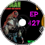 Batman Last Knight on Earth Part 2 - Old Man Orange Podcast 427