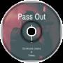 Pass Out (Explicit)