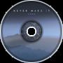 Creo - Never Make It