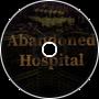 Abandoned Hospital (Full)