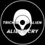 Trickshot & AlieN - Alien's Cry