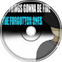 everythings gonna be fine by the forgotton ones