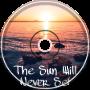 Felix Zophar - The Sun Will Never Set (read desc)