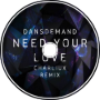 DansDemand - Need your love (Charliux Remix)