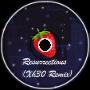 Resurrections (Xh30 Remix)