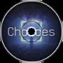 Trickshot - Choices (WIP)