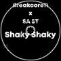 Breakcore11 x SA ST - Shaky Shaky (Breakcore11's version)
