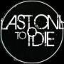 Last One To Die [ ft. Equinox ]