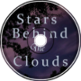 Stars Behind the Clouds
