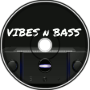 Vibes n Bass