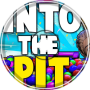 Into the pit (original by dawko and DHeusta)