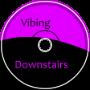 Vibing downstairs