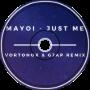 Mayoi - Just Me (Vortonox & GJAP Remix)
