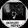 Avicii - Wake Me Up(Bowza Remix)
