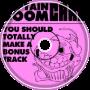 You Should Totally Make a Bonus Track