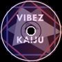 Kaiju - Vibez