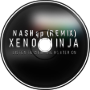 XenonNinja - listen to with the heater on (NASHqp Remix)