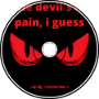 the devil's in pain, i guess.